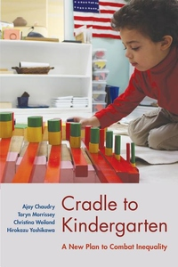 Cradle to Kindergarten: A New Plan to Combat Inequality