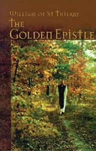 The Golden Epistle:A Letter to the Brethren at Mont Dieu