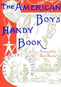 American Boys Handy Book:What to Do and How to Do It