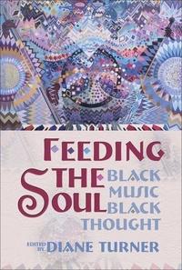 Feeding the Soul:Black Music, Black Thought