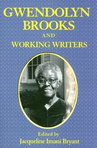Gwendolyn Brooks and Working Writers