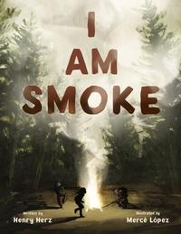 I Am Smoke
