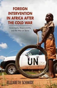 Foreign Intervention in Africa after the Cold War : Sovereignty, Responsibility, and the War on Terror