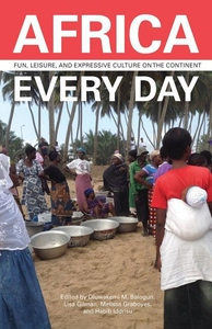 Africa Every Day: Fun, Leisure, and Expressive Culture on the Continent