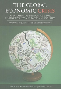 The Global Economic Crisis:And Potential Implications for Foreign Policy and National Security