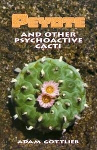 Peyote and Other Psychoactive Cacti