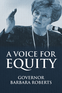 A Voice for Equity, Governor Barbara Roberts