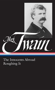 Mark Twain, Vol. 2:The Innocents Abroad, Roughing It
