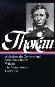 Henry David Thoreau Walden and Travel Writings:A Week on the Concord and Merrimack Rivers, Walden, the Maine Woods, Cape Cod