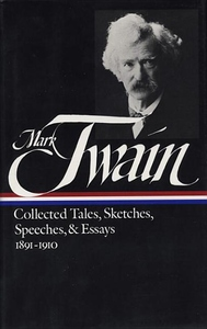Mark Twain:Collected Tales, Sketches, Speeches, and Essays, 1891-1910