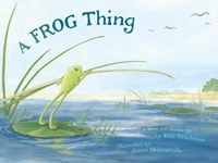 A Frog Thing [With CD]