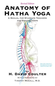 Anatomy of Hatha Yoga: A Manual for Students, Teachers and Practitioners