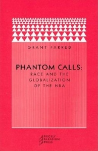 Phantom Calls:Race and the Globalization of the NBA