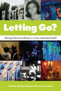 Letting Go? : Sharing Historical Authority in a User-Generated World