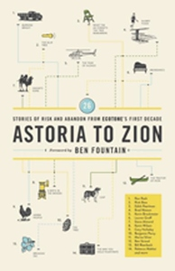 Astoria to Zion:Twenty-Six Stories of Risk and Abandon from Ecotone's First Decade