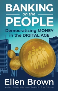 """Banking on the people: democratizing money in the digital age"""""""