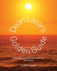 Dean Lazar's Golden Guide: Pragmatic Career Advice for Smart Young People