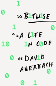 Bitwise: A Life in Code