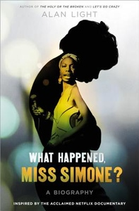 What Happened, Miss Simone?: The Nina Simone Diaries