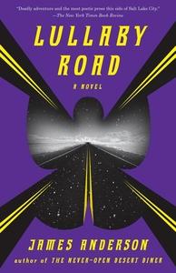 Lullaby Road: A Novel
