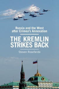 Kremlin Strikes Back : Russia and the West After Crimea's Annexation
