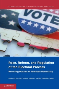 Race, Reform, and Regulation of the Electoral Process:Recurring Puzzles in American Democracy
