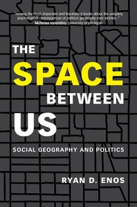 Space Between Us : Social Geography and Politics