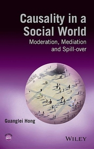Causality in a Social World : Moderation, Mediation and Spill-over