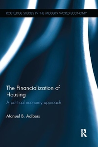Financialization of Housing: A Political Economy Approach