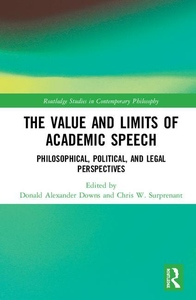 Value and Limits of Academic Speech : Philosophical, Political, and Legal Perspectives