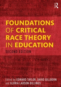 Foundations of Critical Race Theory in Education