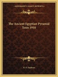 Ancient Egyptian Pyramid Texts 1910