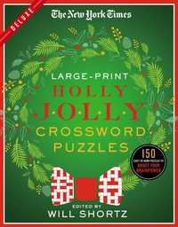 The New York Times Large-Print Holly Jolly Crossword Puzzles: 150 Easy to Hard Puzzles to Boost Your Brainpower