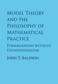 Model Theory and the Philosophy of Mathematical Practice: Formalization Without Foundationalism