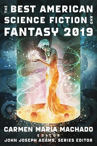 The Best American Science Fiction and Fantasy 2019