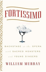 Fortissimo:Backstage at the Opera with Sacred Monsters and Young Singers