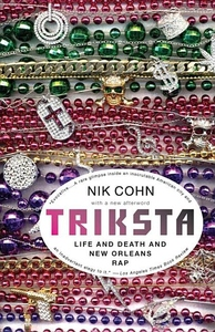 Triksta:Life and Death and New Orleans Rap