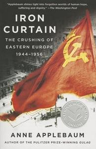 Iron Curtain:The Crushing of Eastern Europe, 1944-1956