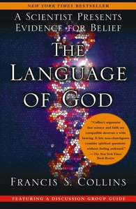 The Language of God:A Scientist Presents Evidence for Belief