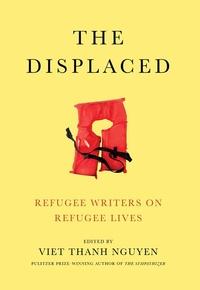 Displaced : Refugee Writers on Refugee Lives