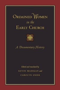 Ordained Women in the Early Church:A Documentary History