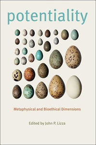 Potentiality:Metaphysical and Bioethical Dimensions