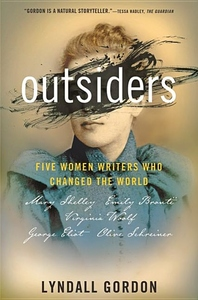 Outsiders: Five Women Writers Who Changed the World
