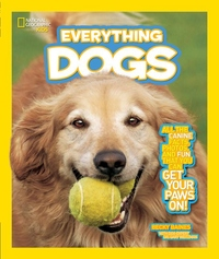 National Geographic Kids Everything Dogs:All the Canine Facts, Photos, and Fun You Can Get Your Paws On!