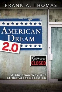 American Dream 2. 0:A Christian Way Out of the Great Recession