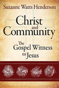 Christ and Community : The Gospel Witness to Jesus