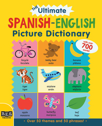 The ULTIMATE Spanish-English Picture Dictionary