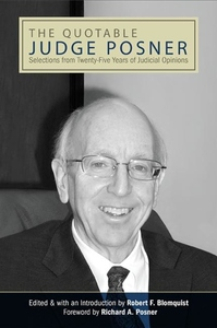 The Quotable Judge Posner:Selections from Twenty-Five Years of Judicial Opinions
