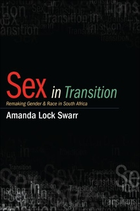 Sex in Transition : Remaking Gender and Race in South Africa