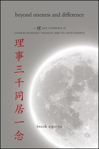 Beyond Oneness and Difference : Li and Coherence in Chinese Buddhist Thought and Its Antecedents
